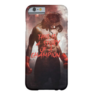 This is a Story of a Champion. Barely There iPhone 6 Case