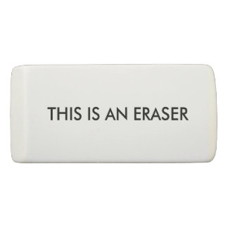 THIS IS AN ERASER State The Obvious