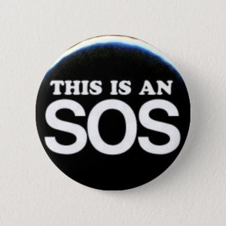 This Is An SOS 6 Cm Round Badge