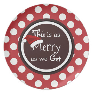 """This Is As Merry As We Get"" Christmas Plate"