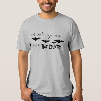This is Bat Country T-shirts