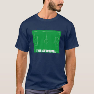 This is Football (Soccer) T-Shirt