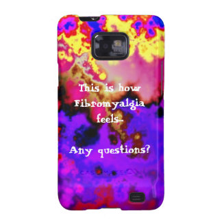 This is how Fibromyalgia feels...  Any questions? Galaxy S2 Covers