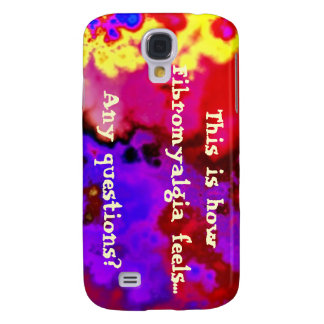 This is how Fibromyalgia feels...  Any questions? Samsung Galaxy S4 Covers