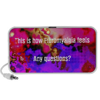 This is how Fibromyalgia feels...  Any questions? Laptop Speakers