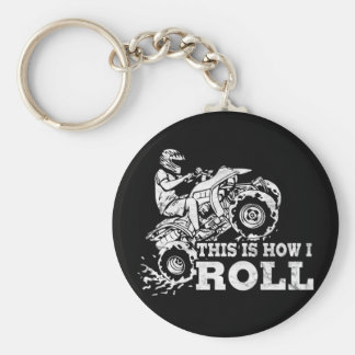 This Is How I Roll - ATV (All Terrain Vehicle) Basic Round Button Key Ring