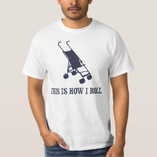 This Is How I Roll Baby Stroller T-Shirt