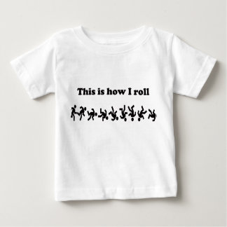 This Is How I Roll Baby T-Shirt