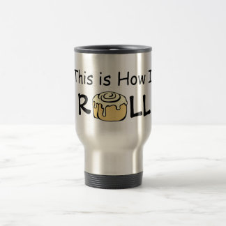 This is How I Roll Cartoon Cinnamon Roll Funny Bun Stainless Steel Travel Mug