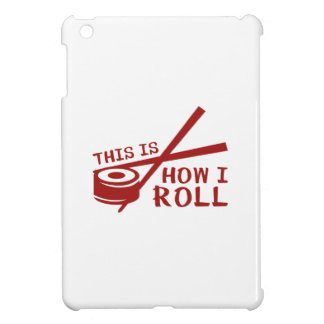 This Is How I Roll Case For The iPad Mini