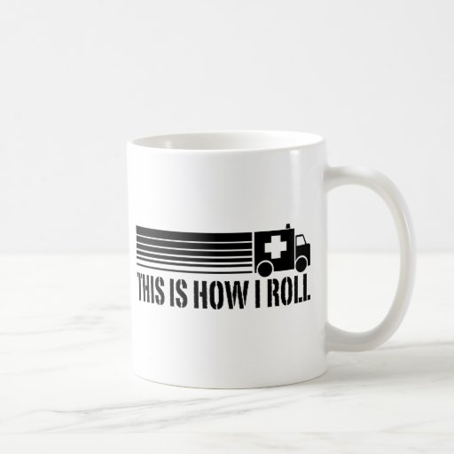 This Is How I Roll EMT Mugs