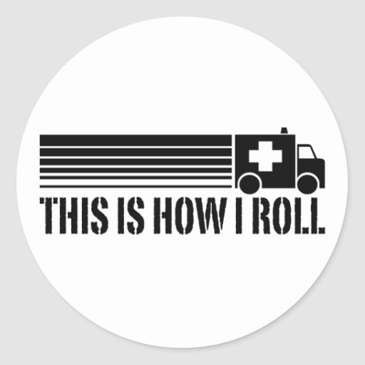 This Is How I Roll EMT Sticker