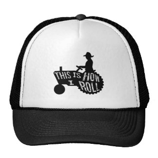 This is How I Roll Farmer Style Trucker Hats