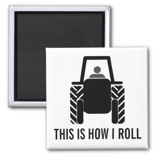 This is How I Roll Farming Tractor Square Magnet