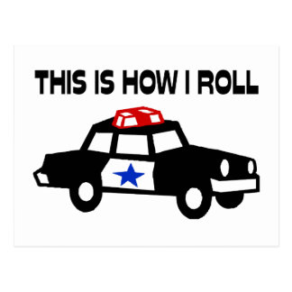 This Is How I Roll In A Cop Car Postcard