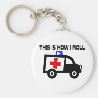 This Is How I Roll In An Ambulance Basic Round Button Key Ring