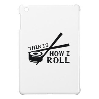 This Is How I Roll iPad Mini Cases