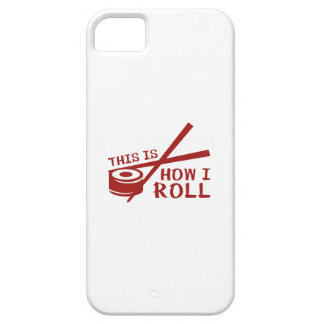 This Is How I Roll iPhone 5 Case