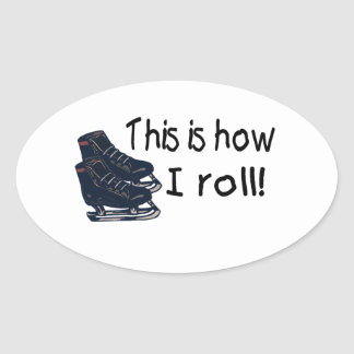 This Is How I Roll Mens Ice Skating Oval Sticker
