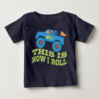 This Is How I Roll Monster Truck Baby T-Shirt