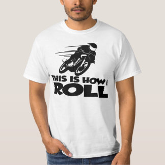 This Is How I Roll - Motorcycle or Motorbike Shirt