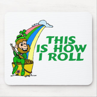 This Is How I Roll Pot Of Gold Mouse Pad