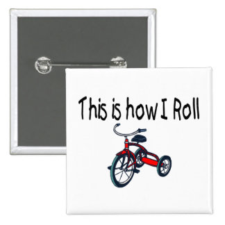This Is How I Roll Red Tricycle Pinback Buttons