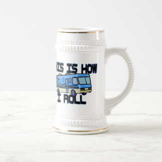 This Is How I Roll RV Beer Stein