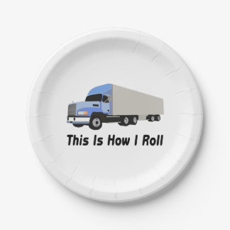 This Is How I Roll Semi Truck Paper Plate