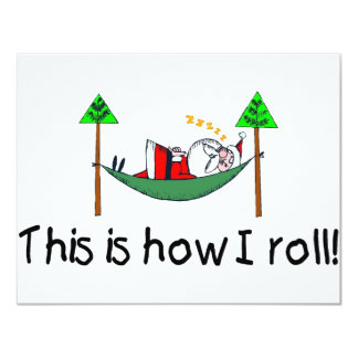 This Is How I Roll Sleeping Santa 4.25x5.5 Paper Invitation Card