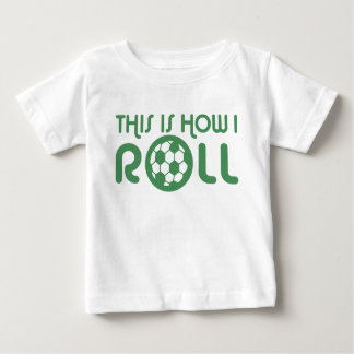 This Is How I Roll Soccer Baby T-Shirt