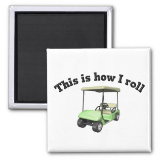 This is How I Roll Square Magnet