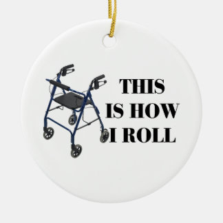 This Is How I Roll Walker Round Ceramic Decoration