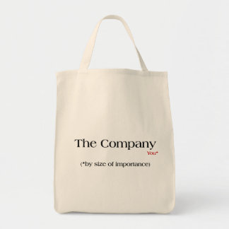 This is how important the company thinks you are grocery tote bag
