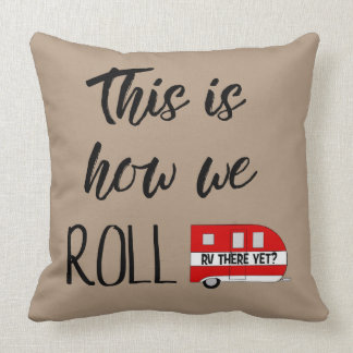 """This Is How We Roll"" Cushion"