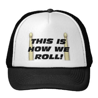 This Is How We Roll Trucker Hats