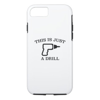 This Is Just A Drill iPhone 7 Case