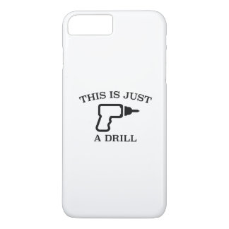 This Is Just A Drill iPhone 7 Plus Case