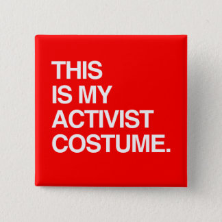 THIS IS MY ACTIVIST COSTUME 15 CM SQUARE BADGE