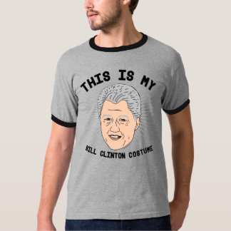 This is my Bill Clinton Costume -- Election 2016 - T-Shirt