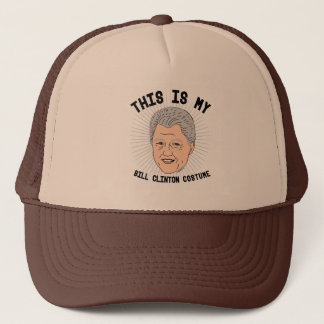 This is my Bill Clinton Costume -- Election 2016 - Trucker Hat