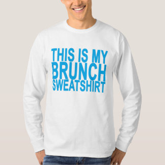 THIS IS MY BRUNCH SWEATSHIRT ..png