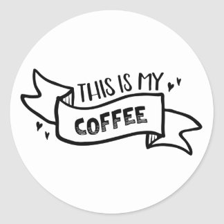 This is My Coffee Classic Round Stickers, Glossy Round Sticker