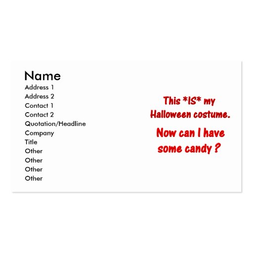 This IS my costume. Now can I have some candy? Business Card Template