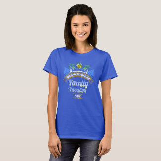 This is My Dysfunctional Family Vacation Tee-shirt T-Shirt