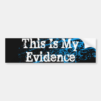 This Is My Evidence Splatter Bumper Sticker