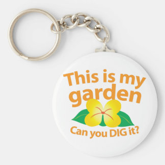 This is my GARDEN can you dig it? Basic Round Button Key Ring