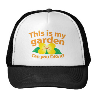 This is my GARDEN can you dig it? Hats