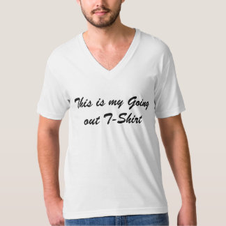 This is my going out T-shirt