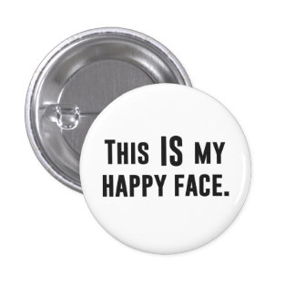 This IS my Happy Face 3 Cm Round Badge